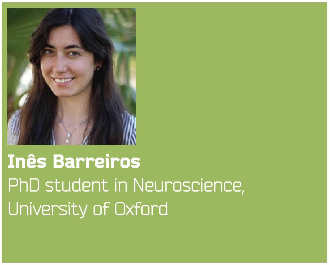 Ines Barreiros PhD student in Neuroscience, University of Oxford