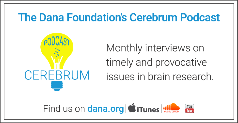 Cerebrum Podcast - Dana Foundation